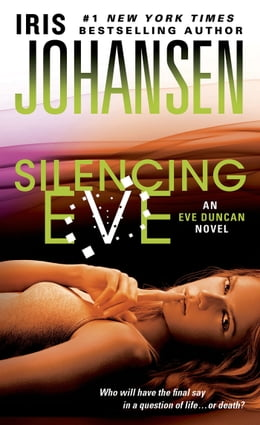 Book Silencing Eve by Iris Johansen