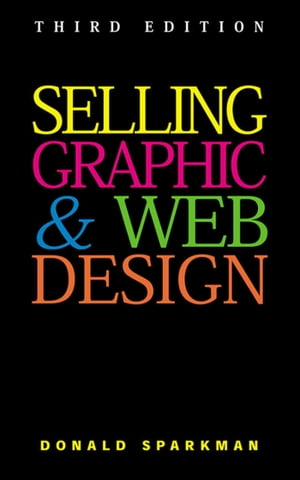 Selling Graphic and Web Design by Donald Sparkman