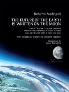 The Future of the Earth is written on the Moon by Roberto Madrigali