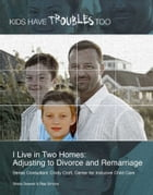 I Live in Two Homes: Adjusting to Divorce and Remarriage by Sheila Stewart