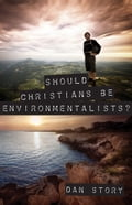 Should Christians Be Environmentalists bcf3b698-4c5c-443e-83b3-e880e934966d