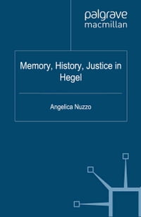 Memory, History, Justice in Hegel