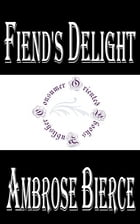 Fiend's Delight by Ambrose Bierce