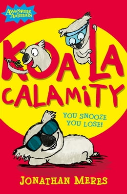 Book Koala Calamity (Awesome Animals) by Jonathan Meres