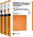 Handbook of Immunological Properties of Engineered Nanomaterials: (In 3 Volumes)Volume 1: Key Considerations for Nanoparticle Characterization Prior t by Marina A Dobrovolskaia
