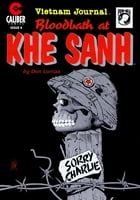 Vietnam Journal: Bloodbath at Khe Sanh #4 by Don Lomax