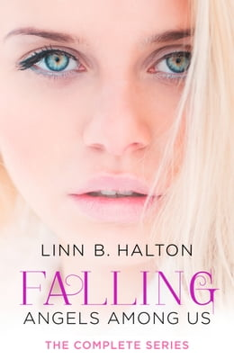 Book Falling: The Complete Angels Among Us Series by Linn B. Halton