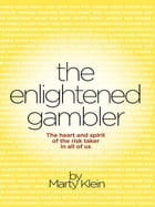 The Enlightened Gambler by Marty Klein