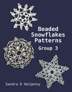 Beaded Snowflake Patterns Group 3 by Sandra D Halpenny