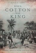 When Cotton Was King (Historical Fiction & Literature) photo
