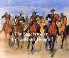 The Sagebrusher, A Story of the West by Emerson Hough