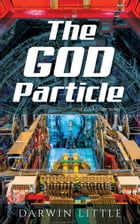 The God Particle: a Zack Starr novel by Darwin Little
