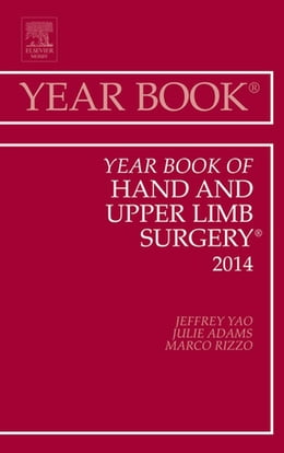 Book Year Book of Hand and Upper Limb Surgery 2014, by Jeffrey Yao
