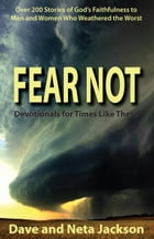 FEAR NOT: Devotionals for Times Like These by Dave Jackson