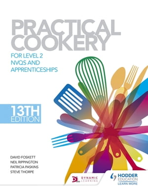 Practical Cookery,  13th Edition for Level 2 NVQs and Apprenticeships