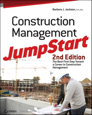 Construction Management JumpStart The Best First Step Toward a Career in Construction Management