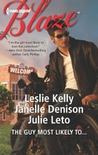 The Guy Most Likely To...: An Anthology by Leslie Kelly