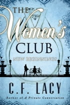 The Women's Club: New Beginnings by C. F. LACY