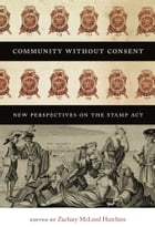 Community without Consent: New Perspectives on the Stamp Act