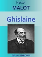 Ghislaine: Edition intégrale by Hector MALOT