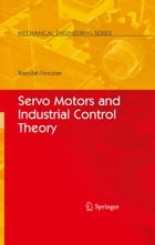 Servo Motors and Industrial Control Theory by Riazollah Firoozian