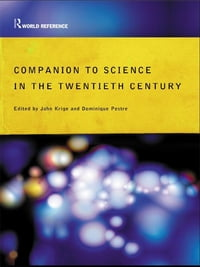 Companion Encyclopedia of Science in the Twentieth Century