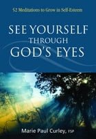 See Yourself Through God's Eyes by Maria Paul Curley FSP