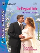 The Pregnant Bride by Crystal Green