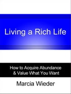 Living a Rich Life by Marcia Wieder