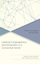 Leading Congregations and Nonprofits in a Connected World: Platforms, People, and Purpose by Hayim Herring, president