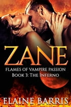 Zane, The Inferno: The Flames of Vampire Passion, #3 by Elaine Barris