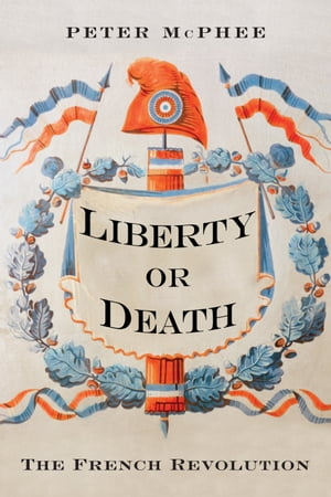 Liberty or Death The French Revolution