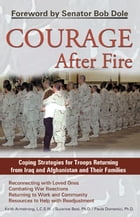 Courage After Fire: Coping Strategies for Troops Returning from Iraq and Afghanistan and Their…