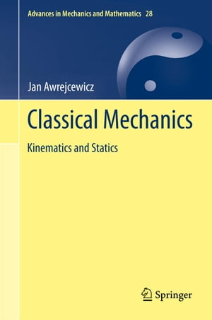Classical Mechanics: Kinematics and Statics