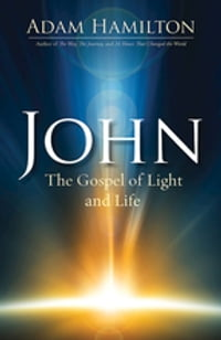 John: The Gospel of Light and Life