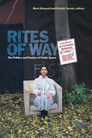 Rites of Way The Politics and Poetics of Public Space