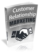 Customer Relationship Marketing by Anonymous