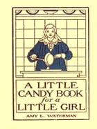 A Little Candy Book for a Little Girl by Amy L. Waterman