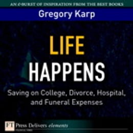 Book Life Happens: Saving on College, Divorce, Hospital, and Funeral Expenses by Gregory Karp