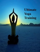 Ultimate Yoga Training by V.T.