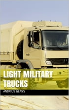 Light Military Trucks , Military-Today.com by Andrius Genys