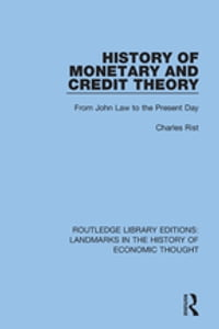 History of Monetary and Credit Theory: From John Law to the Present Day