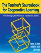 The Teacher's Sourcebook for Cooperative Learning: Practical Techniques, Basic Principles, and…