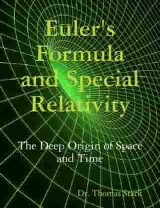 Euler's Formula and Special Relativity: The Deep Origin of Space and Time