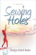 Sewing Holes by Darlyn Kuhn