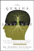 The Genius of Instinct: Reclaim Mother Nature's Tools for Enhancing Your Health, Happiness, Family, and Work: Reclaim Mother Nature's Tools for Enhanc by Hendrie Weisinger
