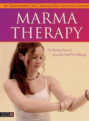 Marma Therapy The Healing Power of Ayurvedic Vital Point Massage