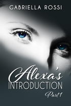Alexa's Introduction by Gabriella Rossi