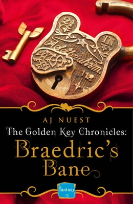 Book Braedric's Bane (Golden Key Chronicles, Book 4) by AJ Nuest