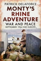 Monty's Rhine Adventure by Patrick Delaforce